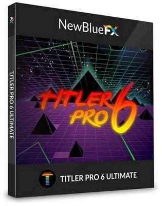 NewBlueFX Titler Pro  6.0.171209 / 6.0.171030 Ultimate CE + RePack byTeamV.R